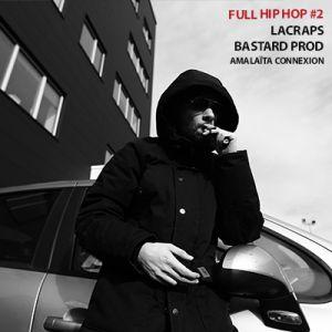 FULL HIP HOP #2 : LACRAPS + BASTARD PROD + AMALAÏTA CONNEXION @ CCO - Villeurbanne