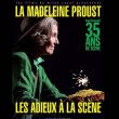 Spectacle LA MADELEINE PROUST