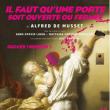 Théâtre IL FAUT QU'UNE PORTE SOIT OUVERTE OU FERMEE