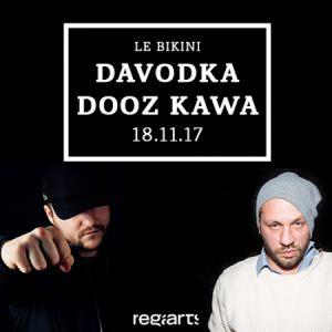 DAVODKA, DOOZ KAWA @ LE BIKINI - RAMONVILLE