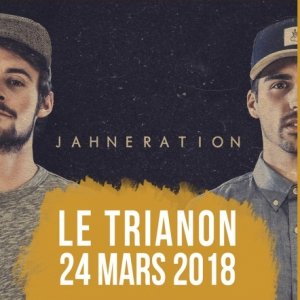JAHNERATION @ Le Trianon - Paris
