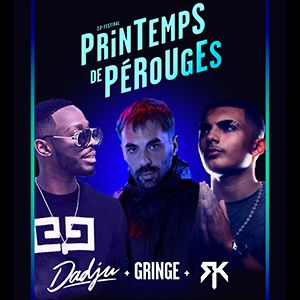 Printemps De Perouges  -  Dadju + Rk + Gringe