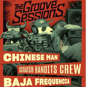 Chinese Man + Scratch Bandits Crew + Baja Frequencia