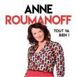 Spectacle ANNE ROUMANOFF - « tout va bien ! »