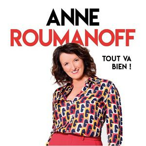 Anne Roumanoff - « Tout Va Bien ! »