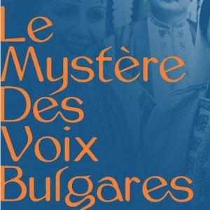 LE MYSTERE DES VOIX BULGARES @ Eglise Saint Eustache - PARIS