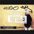 Concert HUGO TSR & TSR CREW à RAMONVILLE @ LE BIKINI - Billets & Places