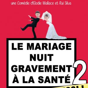Le mariage nuit gravement à la santé 2 @ Théâtre de Jeanne - NANTES