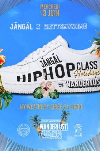 Soirée Hip Hop Class Holidays : Wattsmyname x Jangäl à PARIS @ Wanderlust - Billets & Places