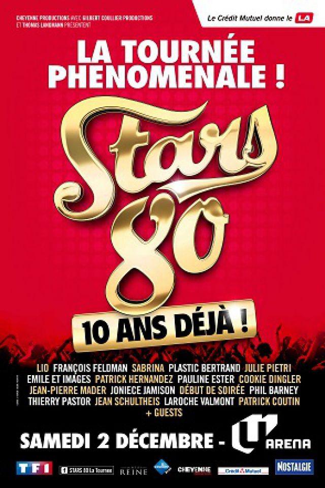 STARS 80 - 10 ANS DÉJÀ ! @ U ARENA / NANTERRE – PARIS LA DEFENSE - NANTERRE