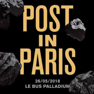 POST IN PARIS FESTIVAL @ Le Bus Palladium - PARIS