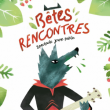 Spectacle Bêtes Rencontres