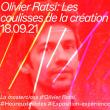 Rencontre LES COULISSES DE LA CREATION - OLIVIER RATSI