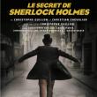 Théâtre LE SECRET DE SHERLOCK HOLMES à PARIS @ THEATRE ROUGE 18-19 - Billets & Places