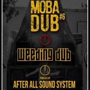 WEEDING DUB + AFTER ALL SOUND SYSTEM @ LA MOBA - BAGNOLS SUR CÈZE