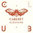 Soirée CLUB CABARET - GRAND OPENING PARTY  à Marseille @ Cabaret Aléatoire - Billets & Places