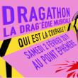 Théâtre DRAGATHON : LA DRAGEDIE MUSICALE ! #1 à Paris @ Point Ephémère - Billets & Places