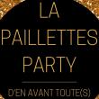 Concert LA PAILLETTES PARTY D'EN AVANT TOUTE(S)