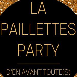 La Paillettes Party D'en Avant Toute(S)