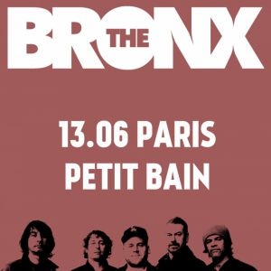 THE BRONX  @ Petit Bain - PARIS
