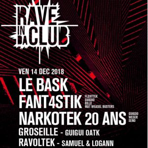 RAVE IN DA CLUB - LE BASK, FANT4STIK, NARKOTEK 20 ANS @ WAREHOUSE - NANTES