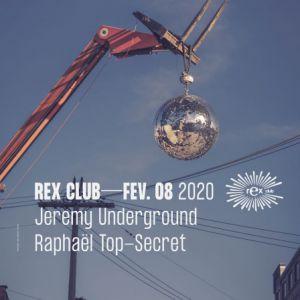 Rex Club Presente Jeremy Underground  & Raphaël Top-Secret