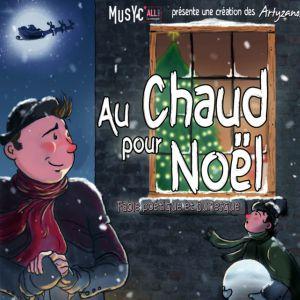 Au Chaud Pour Noël - Spectacle Familial - Dès 4 Ans