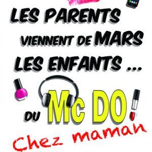 Les Parents Viennent De Mars, Les Enfants Du Mc Do! Chez Maman