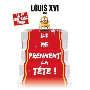 Louis Xvi : Ils Me Prennent La Tête !
