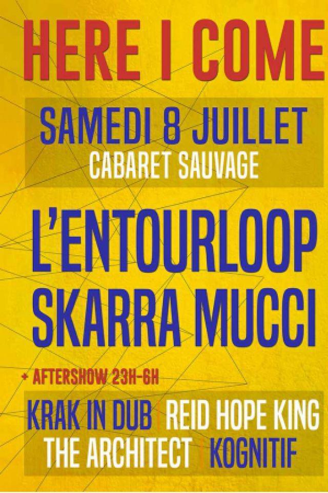 HERE I COME : L'Entourloop, Skarra Mucci  et Bazil @ Cabaret Sauvage - Paris