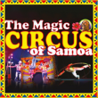 THE MAGIC CIRCUS OF SAMOA