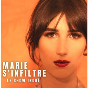 Marie S'infiltre