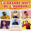 Spectacle LA GRANDE NUIT DE L'HUMOUR