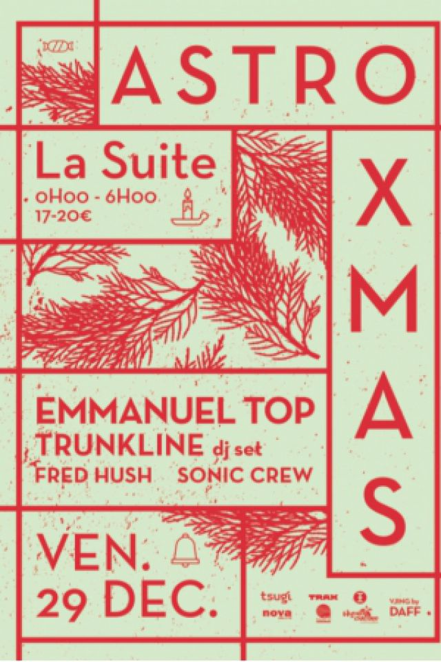 ASTRO X-MAS w/ Emmanuel Top, Trunkline, Fred Hush, Sonic Crew @ La Suite - Brest