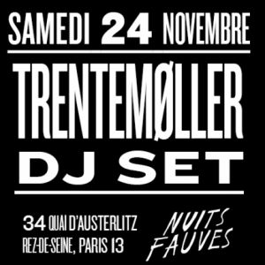 Trentemøller (dj set) @ Nuits Fauves - PARIS