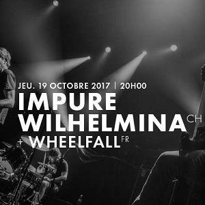 Concert Impure Wilhelmina + Wheellfall à BELFORT @ LA POUDRIERE - Billets & Places