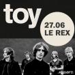 Concert TOY à TOULOUSE @ LE REX - Billets & Places