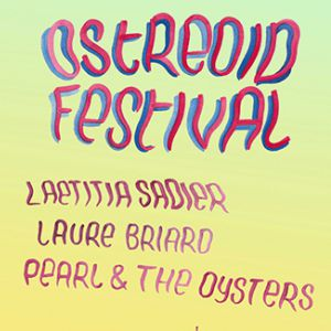 OSTREOID FEST W/ LAETITIA SADIER & GUESTS @ Point Ephémère - Paris
