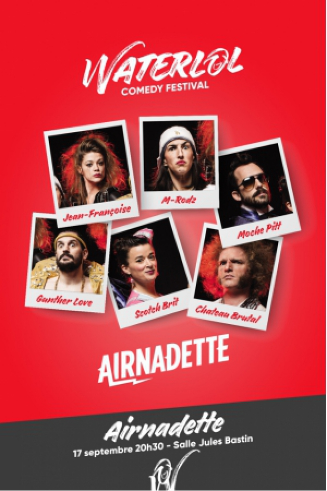 Waterlol Comedy Festival : Airnadette @ Salle Jules Bastin - Waterloo