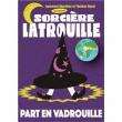 Spectacle Sorcière Latrouille part en vadrouille