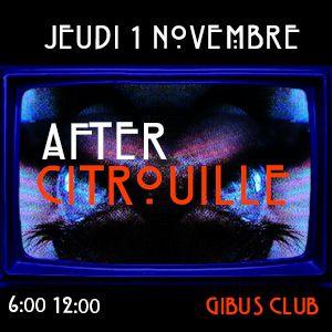 AFTER CITROUILLE - Jour Férié @ Gibus Club - PARIS