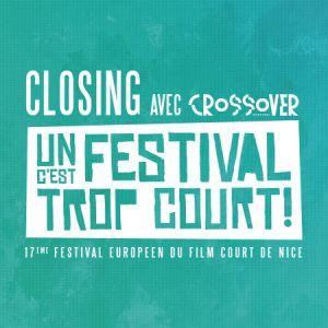 Une Closing (C'est Trop Court !) avec Crossover  @ L'entrepont - NICE