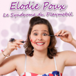 Spectacle ELODIE POUX - LE SYNDROME DU PLAYMOBIL à REIMS @ La Scène Reims Congrès - Billets & Places