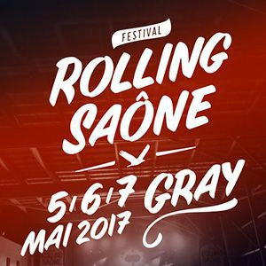 FESTIVAL ROLLING SAONE 2017 - SAMEDI 6 MAI à GRAY @ HALLE SAUZAY  - Billets & Places