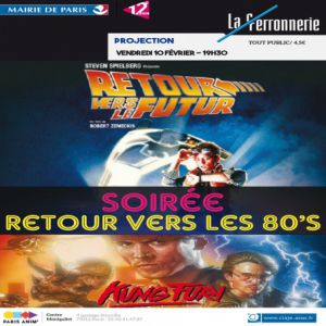 SOIREE 80'S RETOUR VERS LE FUTUR 1+KUNG FURY à PARIS @ La Ferronnerie-Centre d'animation Montgallet - Billets & Places
