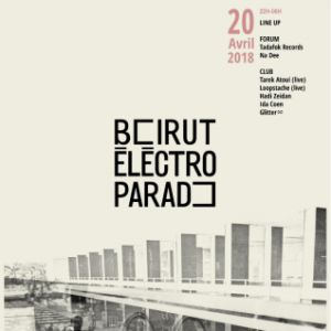 BEIRUT ELECTRO PARADE #3 @ La Bellevilloise - Paris