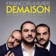 Spectacle François Xavier Demaison à MONTGERON @ L'Astral - Billets & Places