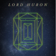 Concert LORD HURON + FLYTE à Paris @ Le Trabendo - Billets & Places