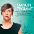 Spectacle MANON LEPOMME - NON, JE N'IRAI PAS CHEZ LE PSY