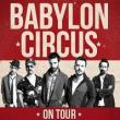 Concert BABYLON CIRCUS à PARIS @ LE BATACLAN - Billets & Places